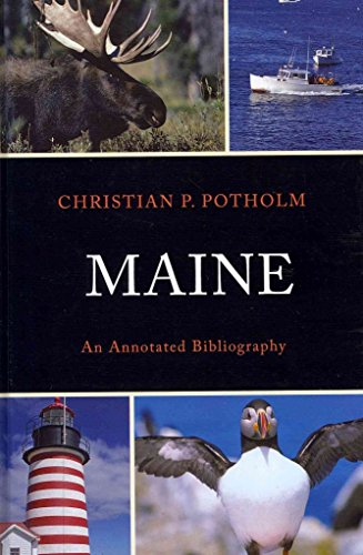 [(Maine : An Annotated Bibliography)] [By (author) Christian P. Potholm] published on (November, 2011)