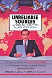 Unreliable Sources: A Guide to Detecting Bias in News Media by Edward Asner (Foreword), Martin A. Lee (19-Aug-1991) Paperback