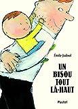 Un bisou tout là-haut / Émile Jadoul | Jadoul, Émile (1963-....). Auteur. Illustrateur