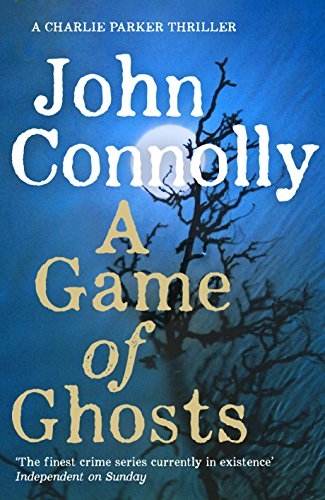 a-game-of-ghosts-a-charlie-parker-thriller-15-from-the-no-1-bestselling-author-of-a-time-of-torment-