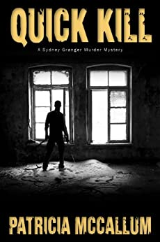Quick Kill (A Sydney Granger Murder Mystery) by [McCallum, Patricia]