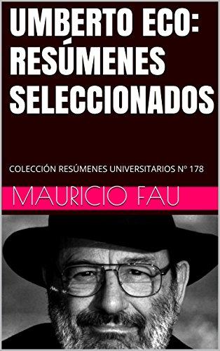 UMBERTO ECO: RESÚMENES SELECCIONADOS: COLECCIÓN RESÚMENES UNIVERSITARIOS Nº 178 por Mauricio Fau