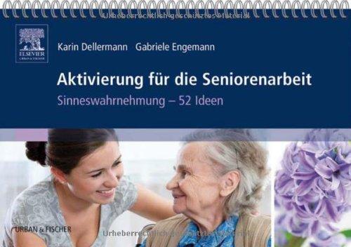 Aktivierung für die Seniorenarbeit: Sinneswahrnehmung - 52 Ideen