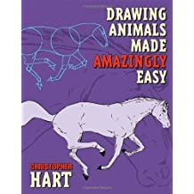 Drawing Animals Made Amazingly Easy by Christopher Hart (2006-12-20)