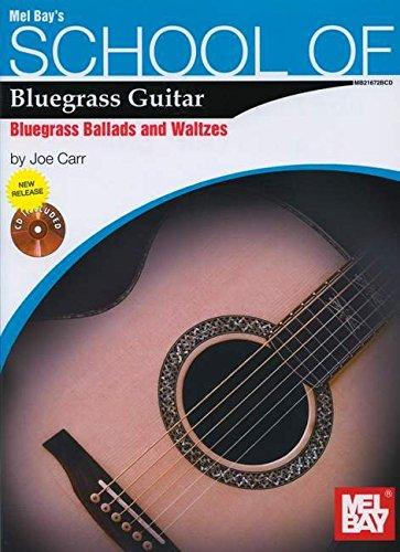 Bluegrass Ballads & Waltzes -School of Bluegrass Guitar- (Book & CD): Noten, CD, Sammelband für Gitarre