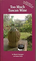 Too Much Tuscan Wine by DARIO CASTAGNO (2008-08-02)