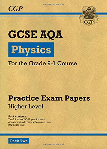 New Grade 9-1 GCSE Physics AQA Practice Papers: Higher Pack 2 (CGP GCSE Physics 9-1 Revision)