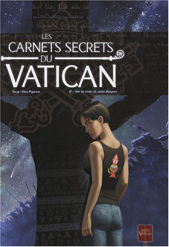 Les carnets secrets du Vatican, Tome 2 : Sur la route de saint Jacques