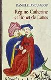 Régine-Catherine et Bonet de Lattes : Biographie croisée 1460-1530