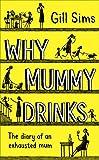 Why Mummy Drinks