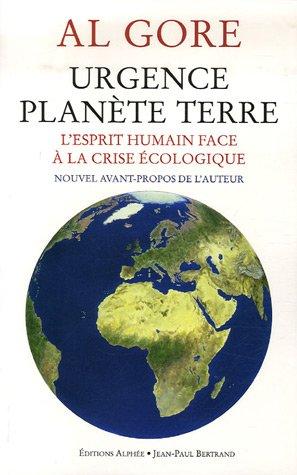 Urgence Planète Terre. L'esprit humain face à la crise écologique