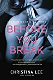 before you break by author christina lee published on november 2014