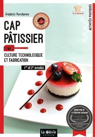 CAP Pâtissier 1re et 2e années : Tome 2, Culture technologique et fabrication