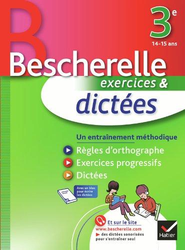 Dictées 3e - Bescherelle: Cahier d'exercices