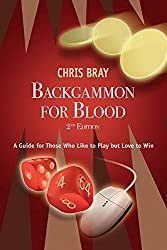 Backgammon for Blood: A Guide for Those Who Like to Play but Love to Win