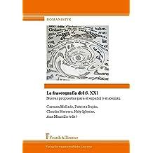 La fraseografía del S. XXI. Nuevas propuestas para el español y el alemán