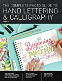 The Complete Photo Guide to Hand Lettering and Calligraphy: The Essential Reference for Novice and Expert Letterers and Calligraphers (English Edition)