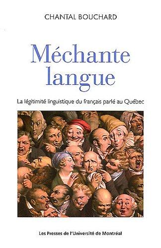 Méchante langue : La légitimité linguistique du français parlé au Québec