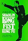 Shaolin Long Fist Kung Fu (Unique Literary Books of the World)