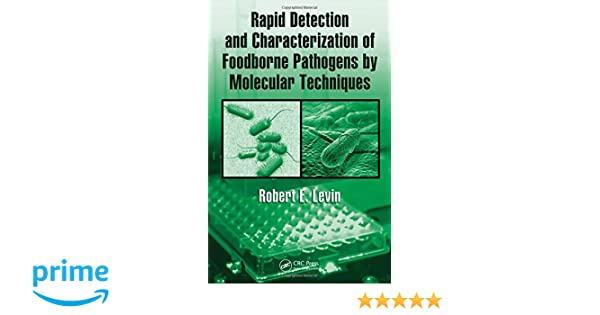 Rapid Detection and Characterization of Foodborne Pathogens by Molecular Techniques