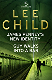James Penney's New Identity/Guy Walks Into a Bar (Storycuts) (Jack Reacher Short Stories)