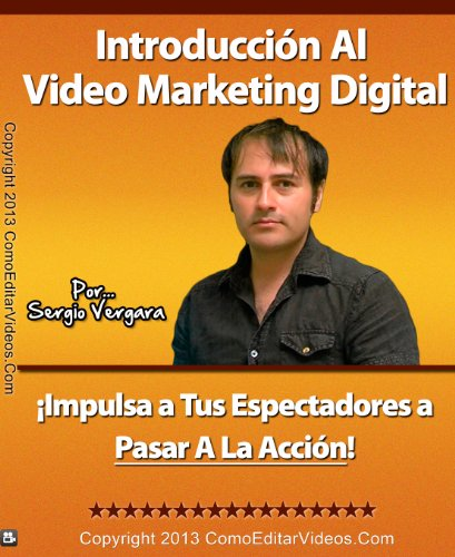 Introducción Al Video Marketing Digital por Sergio Vergara