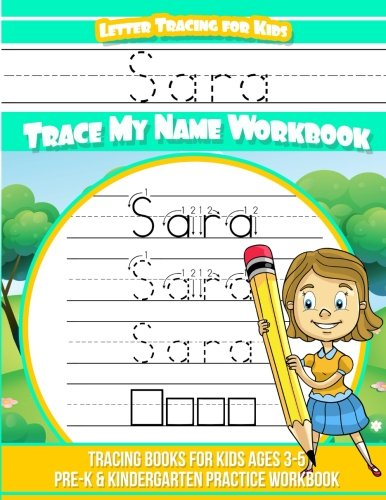 Sara Letter Tracing for Kids Trace my Name Workbook: Tracing Books for Kids ages 3 - 5 Pre-K & Kindergarten Practice Workbook por Elise Garcia