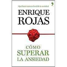 Cómo Superar La Ansiedad (Fuera de Colección) de Enrique Rojas (18 nov 2014) Tapa blanda