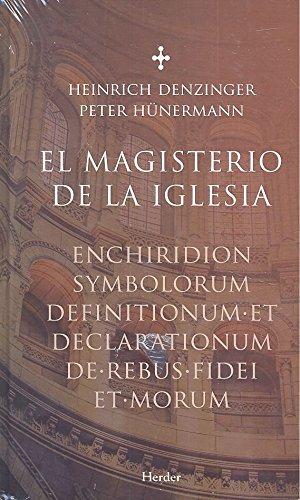Magisterio de la iglesia, El. Enchiridion symbolorum definitionumm et declaratio
