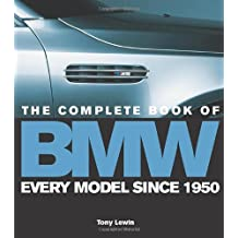 Complete Book of BMW: Every Model in the World Since 1962 (10 1/2 X 12)