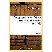 Voyage en Islande, fait par ordre de S. M. danoise