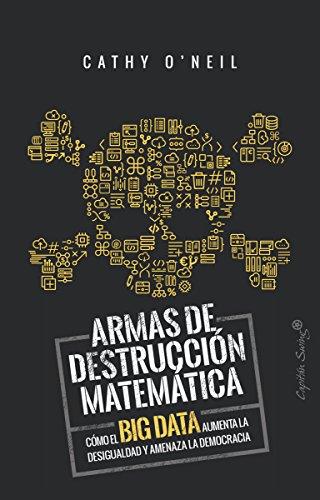 Armas de detrucción matemática (ESPECIALES) por Cathy O'Neil