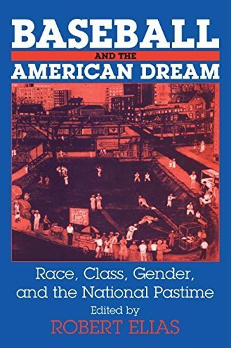 Baseball and the American Dream: Race, Class, Gender, and the National Pastime Reprint edition by Elias, Robert (2001) Paperback