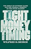 Tight Money Timing: The Impact of Interest Rates and the Federal Reserve on the Stock Market