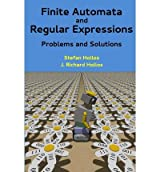 [(Finite Automata and Regular Expressions: Problems and Solutions )] [Author: Stefan Hollos] [Aug-2013]