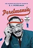 Perelmanía - Los Mejores Relatos De Humor De S. J. Perelman