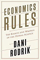 Dani rodrik books related products dvd cd apparel pictures economics rules the rights and wrongs of the dismal science fandeluxe Image collections