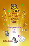 Book cover image for Animal Alphabet Search: Learn your ABC's and 1,2,3's