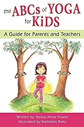 The ABCs of Yoga for Kids: A Guide for Parents and Teachers