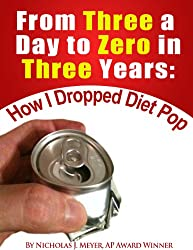 From Three a Day to Zero in Three Years: How I Dropped Diet Pop (English Edition)