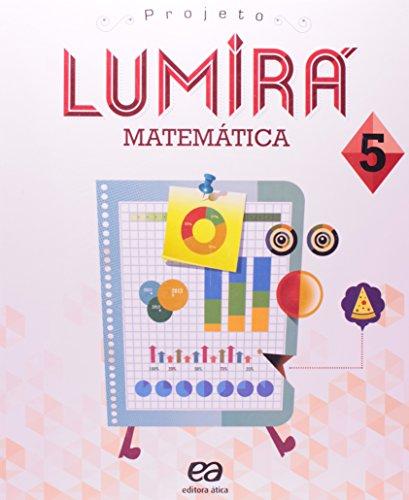 Projeto Lumir. Matemtica. 5 Ano (Em Portuguese do Brasil)