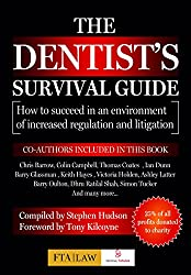 The Dentist's Survival Guide: How to succeed in an environment of increased litigation and regulation