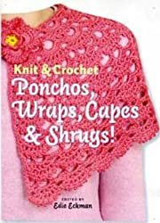 KNIT AND CROCHET PONCHOS, WRAPS, CAPES AND SHRUGS! BY (ECKMAN, EDIE) PAPERBACK