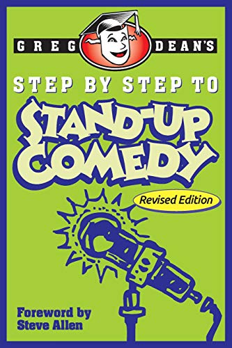 Step by Step to Stand-Up Comedy - Revised Edition por Greg Dean