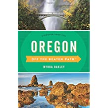 Oregon off the Beaten Path: A Guide to Unique Places (Off the Beaten Path Series)