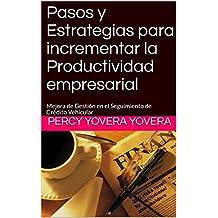 Pasos y Estrategias para incrementar la Productividad empresarial: Mejora de Gestión en el Seguimiento de Crédito Vehicular  (El Lobo de Wall Street nº 1)