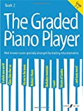 The Graded Piano Player: Grades 2-3