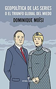 Geopolítica de las series par Dominique Moïsi