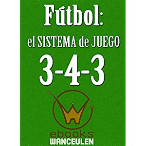 Fútbol: el sistema de juego 3-4-3