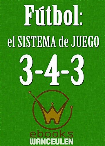 Fútbol: el sistema de juego 3-4-3 por Grupo WM
